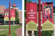 University of Denver commencement banners. We designed the banners with four different students featured along with four different messages. These banners were placed around campus during commencement.